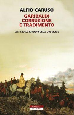 Garibaldi corruzione e tradimento