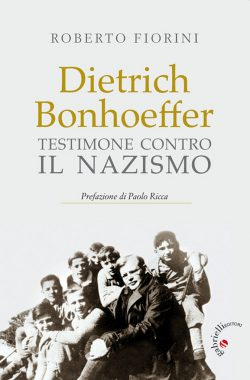 Dietrich Bonhoeffer testimone contro il nazismo